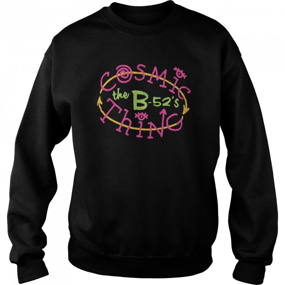 B52s Cosmic Thing shirt Unisex Sweatshirt