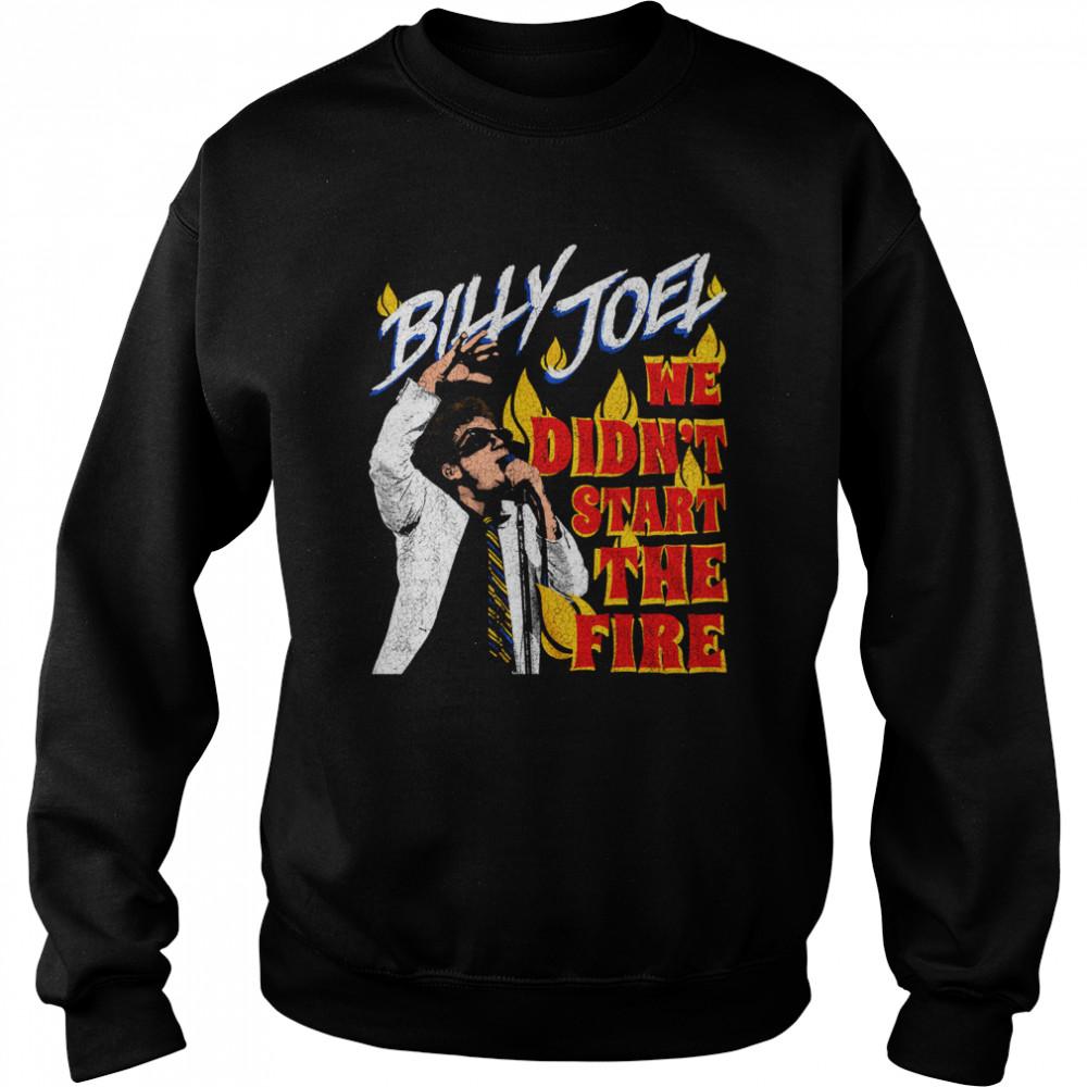 Billy Joel We Didn't Start the Fire shirt Unisex Sweatshirt